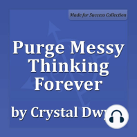 Purge Messy Thinking Forever