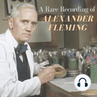 A Rare Recording of Alexander Fleming