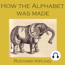 How the Alphabet Was Made