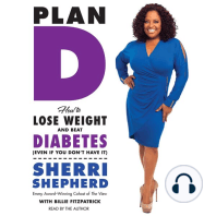 Plan D: How to Lose Weight and Beat Diabetes - Even If You Don't Have It