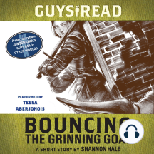 Guys Read: Bouncing the Grinning Goat: A Short Story from Guys Read: Other Worlds