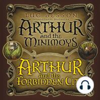 Arthur and the Minimoys & Arthur and the Forbidden City