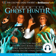 Jarrem Lee - Ghost Hunter - The Tollington Hall Case, The Ancient Burial Barrow, Lord Wentworth's Statue, and Professor Taylor's Final Experiment