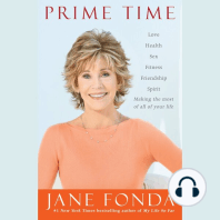 Prime Time: Love, Health, Sex, Fitness, Friendship, Spirit - Making the Most of All of Your Life