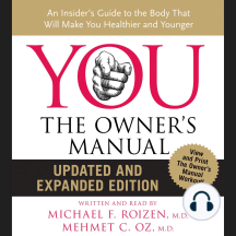 YOU: The Owner's Manual: An Insider's Guide to the Body that Will