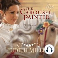 The Carousel Painter: A Novel