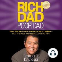 Rich Dad Poor Dad by Robert T  Kiyosaki and Tim Wheeler - Listen Online