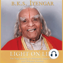 Light on Life: The Yoga Way to Wholeness, Inner Peace, and Ultima