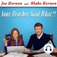 Your Teacher Said What?!
