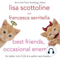 Best Friends, Occasional Enemies