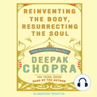 Reinventing the Body, Resurrecting the Soul: How to Create a New You