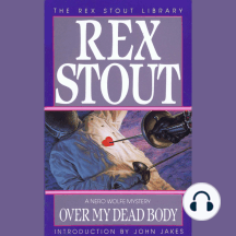 Over My Dead Body: A Nero Wolfe Mystery, Book 7