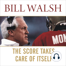 The Score Takes Care of Itself: My Philosophy of Leadership
