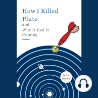 How I Killed Pluto and Why It Had It Coming