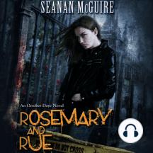 Rosemary and Rue: An October Daye Novel