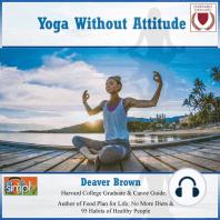 Yoga Without Attitude