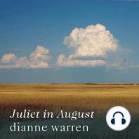 Juliet in August