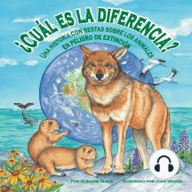 ¿Cuál es la diferencia?: Una historia con restas sobre los animales en peligro de extinción.