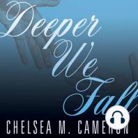 Deeper We Fall