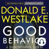 Good Behavior: A Dortmunder Novel