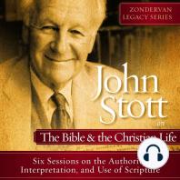 John Stott on the Bible and the Christian Life