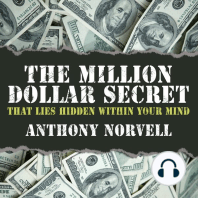 The Million Dollar Secret That Lies Hidden Within Your Mind