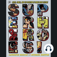 Superheroes!: Capes, Cowls, and the Creation of Comic Book Culture