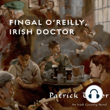 Fingal O'Reilly, Irish Doctor: An Irish Country Novel