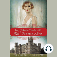 Lady Catherine, the Earl, and the Real Downton Abbey