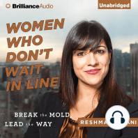 Women Who Don't Wait in Line