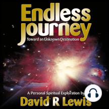 The Endless Journey Toward an Unknown Destination