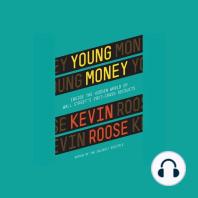 Young Money: Inside the Hidden World of Wall Street's Post-crash Recruits