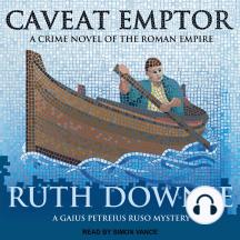 Caveat Emptor: A Novel of the Roman Empire