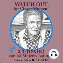 Watch Out for Clever Women: ¡cuidado Con Las Mujeres Astutas!