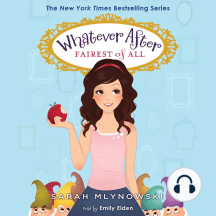 Fairest of All: Whatever After, Book 1