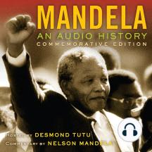 Mandela: An Audio History: Commemorative Edition