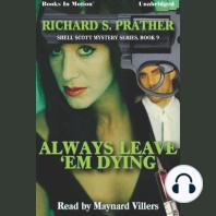 Always Leave 'Em Dying