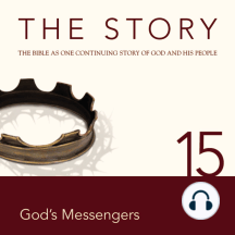 Story, NIV, The: Chapter 15 - God's Messengers: The Bible as One Continuing Story of God and His People