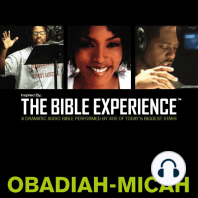 Inspired By ... The Bible Experience: Obadiah - Micah