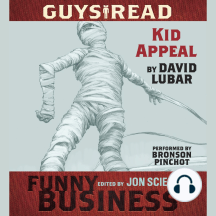 Guys Read: Kid Appeal: A Story from Guys Read: Funny Business