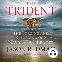 The Trident: The Forging and Reforging of a Navy Seal Officer