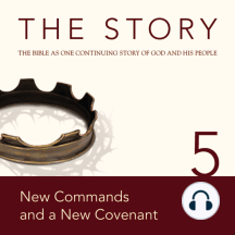 Story, NIV, The: Chapter 5 - New Commands and a New Covenant: The Bible as One Continuing Story of God and His People