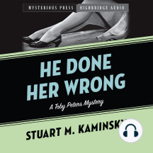 He Done Her Wrong: A Toby Peters Mystery
