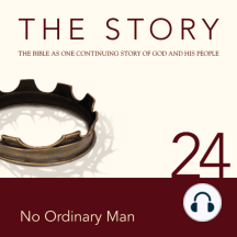Story, NIV, The: Chapter 24 - No Ordinary Man: The Bible as One Continuing Story of God and His People