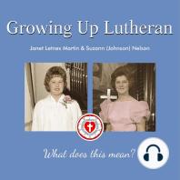Growing Up Lutheran