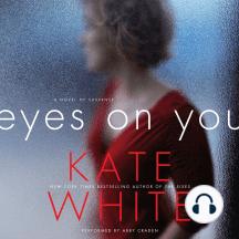 Eyes on You: A Novel of Suspense
