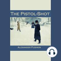 The Pistol-Shot