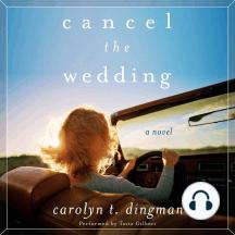 Cancel the Wedding: A Novel