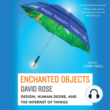 Enchanted Objects: Design, Human Desire, and the Internet of Things