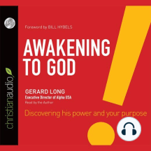 Awakening to God: Discovering His Power and Your Purpose